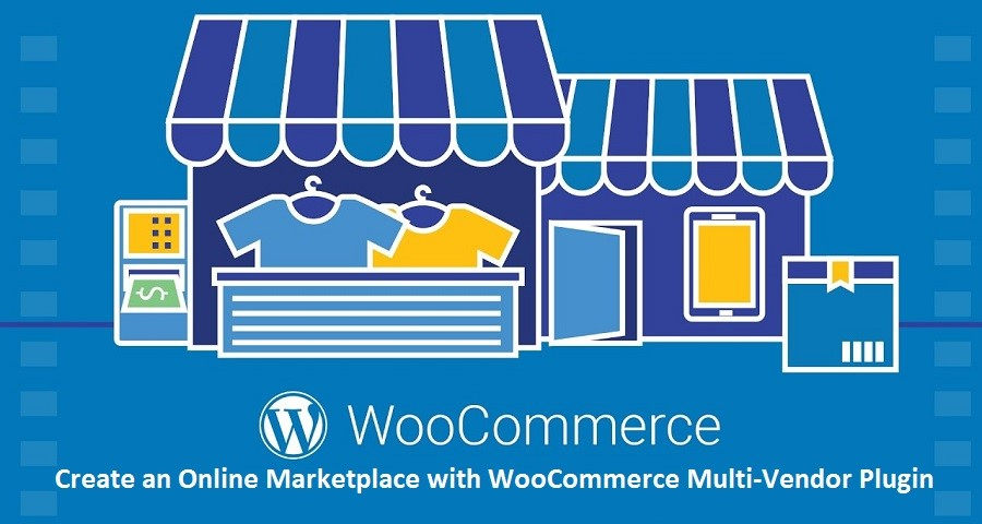 create an Online Marketplace with WooCommerce